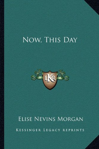 9781163159156: Now, This Day