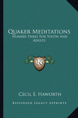 9781163159798: Quaker Meditations: Number Three For Youth And Adults