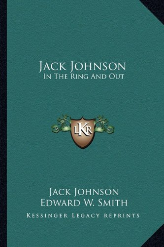 9781163159927: Jack Johnson: In The Ring And Out