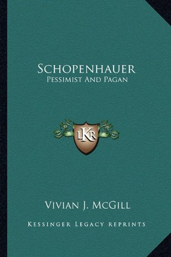9781163160015: Schopenhauer: Pessimist And Pagan