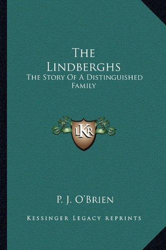 9781163160121: The Lindberghs: The Story Of A Distinguished Family