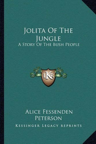 Jolita of the Jungle : A Story: Alice Fessenden Peterson