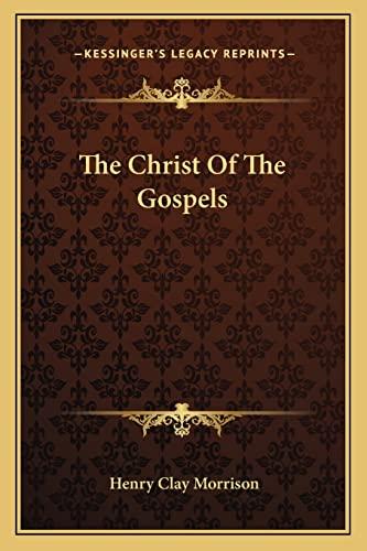 9781163160640: The Christ Of The Gospels