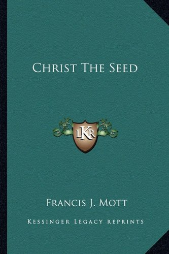 9781163160664: Christ The Seed