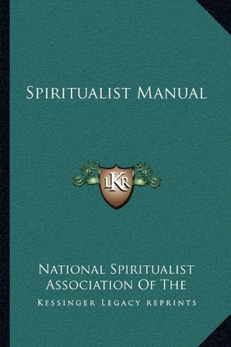 Spiritualist Manual: National Spiritualist Association Of The