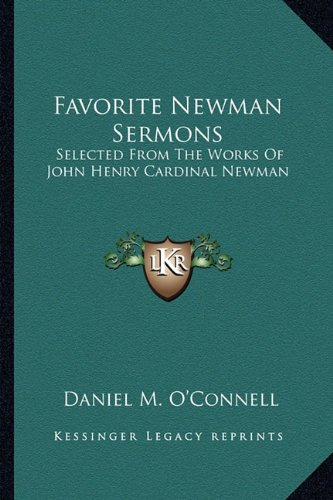 9781163160770: Favorite Newman Sermons: Selected From The Works Of John Henry Cardinal Newman