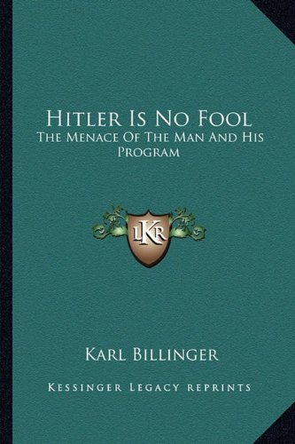 9781163161029: Hitler Is No Fool: The Menace Of The Man And His Program