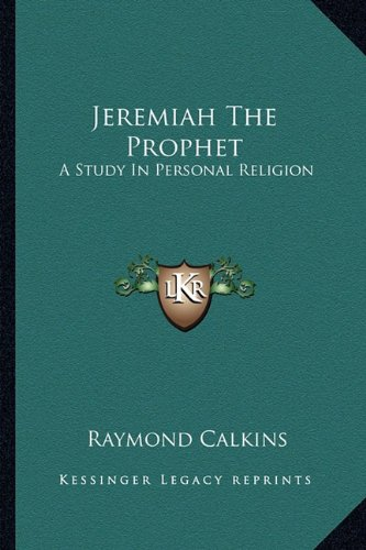 9781163161203: Jeremiah The Prophet: A Study In Personal Religion