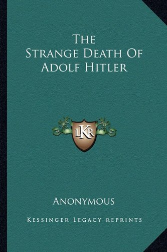 9781163161999: The Strange Death Of Adolf Hitler