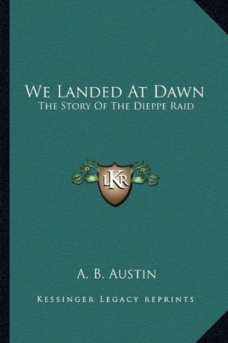 9781163162408: We Landed At Dawn: The Story Of The Dieppe Raid