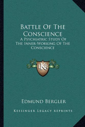 9781163162439: Battle Of The Conscience: A Psychiatric Study Of The Inner-Working Of The Conscience