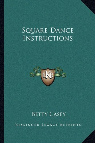 9781163162576: Square Dance Instructions