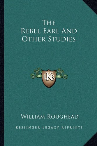 The Rebel Earl And Other Studies (1163162671) by William Roughead