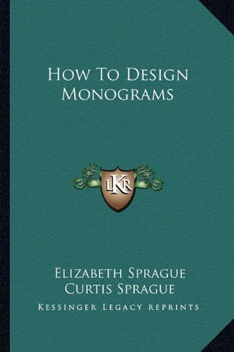 9781163162750: How To Design Monograms