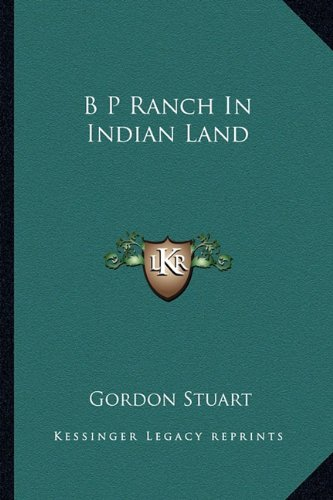 9781163162804: B P Ranch In Indian Land