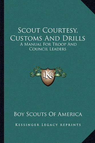 9781163163177: Scout Courtesy, Customs And Drills: A Manual For Troop And Council Leaders