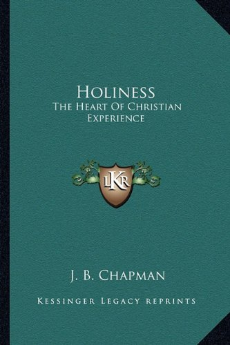 9781163163290: Holiness: The Heart Of Christian Experience