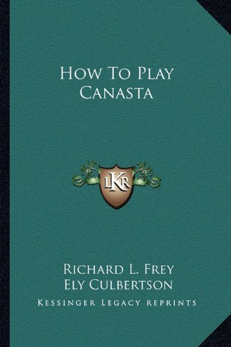 9781163163726: How To Play Canasta