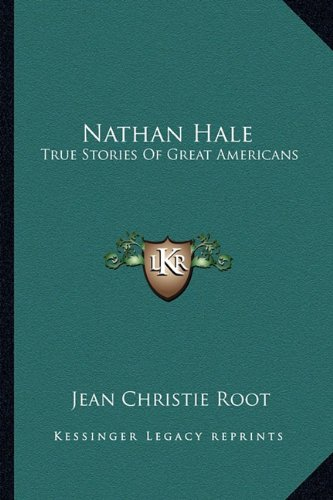9781163163795: Nathan Hale: True Stories Of Great Americans