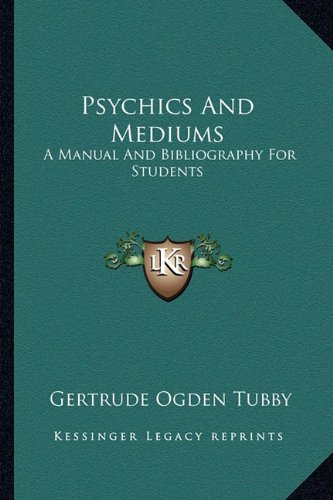 9781163163962: Psychics And Mediums: A Manual And Bibliography For Students