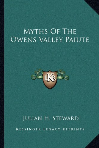9781163164853: Myths Of The Owens Valley Paiute