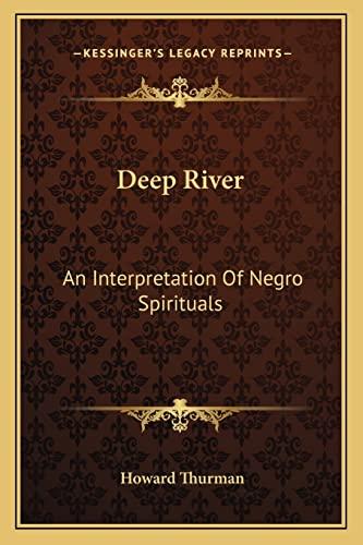 9781163165027: Deep River: An Interpretation Of Negro Spirituals