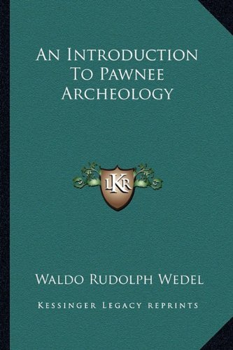 9781163165171: An Introduction To Pawnee Archeology
