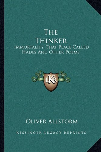 9781163165799: The Thinker: Immortality, That Place Called Hades And Other Poems