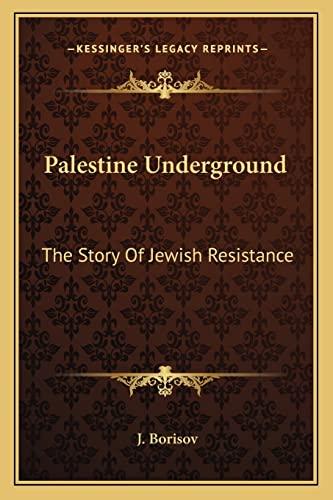 9781163165867: Palestine Underground: The Story Of Jewish Resistance