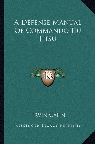 9781163165980: A Defense Manual Of Commando Jiu Jitsu