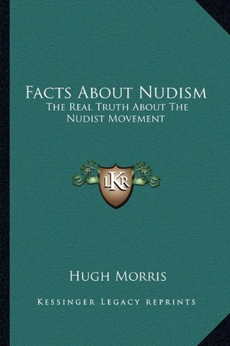 9781163166239: Facts About Nudism: The Real Truth About The Nudist Movement