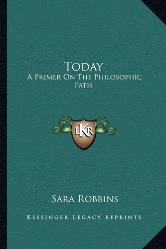 9781163166345: Today: A Primer On The Philosophic Path