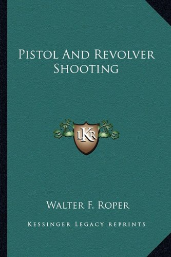 9781163166383: Pistol And Revolver Shooting