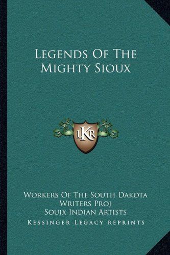 9781163166642: Legends Of The Mighty Sioux