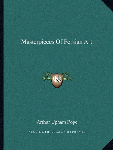 9781163167304: Masterpieces Of Persian Art