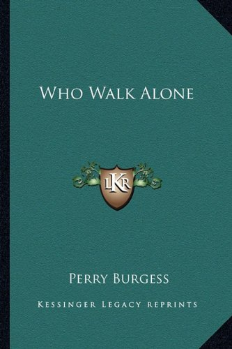 Who Walk Alone: Burgess, Perry