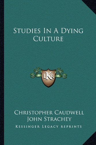 9781163167731: Studies In A Dying Culture