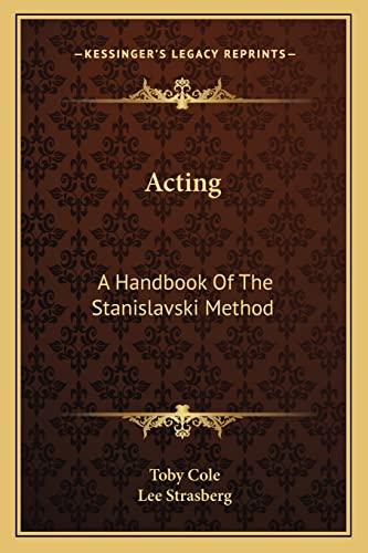 9781163168110: Acting: A Handbook Of The Stanislavski Method