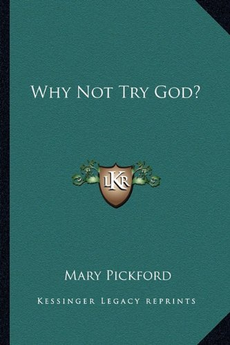 9781163168233: Why Not Try God?