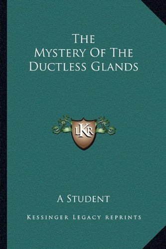 9781163168486: The Mystery Of The Ductless Glands