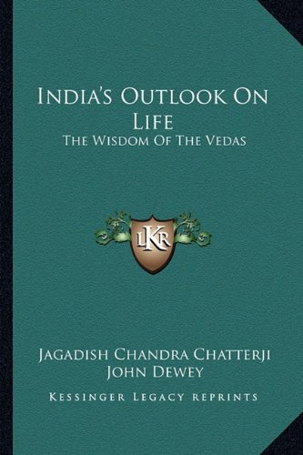9781163168851: India's Outlook On Life: The Wisdom Of The Vedas