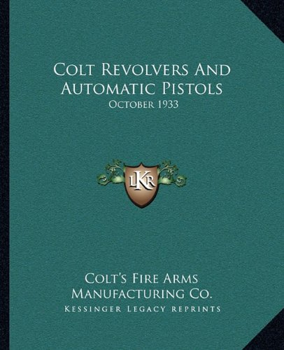 Colt Revolvers and Automatic Pistols : October 1933