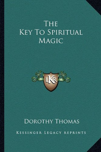 9781163169292: The Key To Spiritual Magic