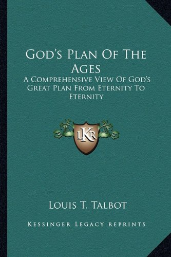 9781163169889: God's Plan Of The Ages: A Comprehensive View Of God's Great Plan From Eternity To Eternity