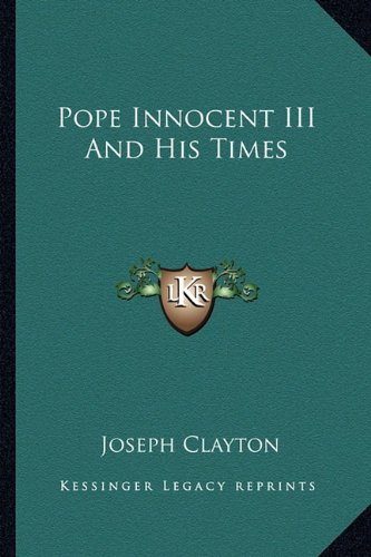 9781163169940: Pope Innocent III And His Times