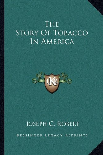 9781163170304: The Story Of Tobacco In America