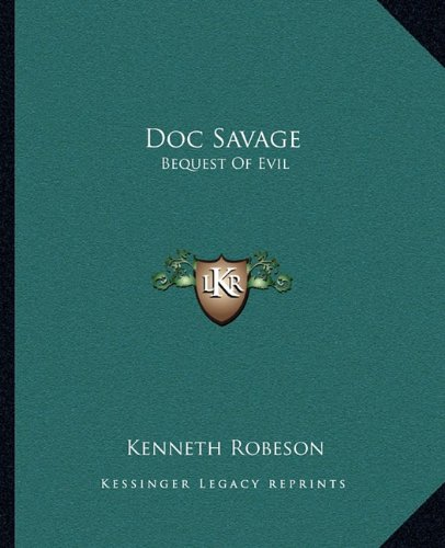 Doc Savage: Bequest of Evil (1163170925) by Kenneth Robeson