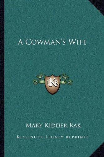 9781163171714: A Cowman's Wife
