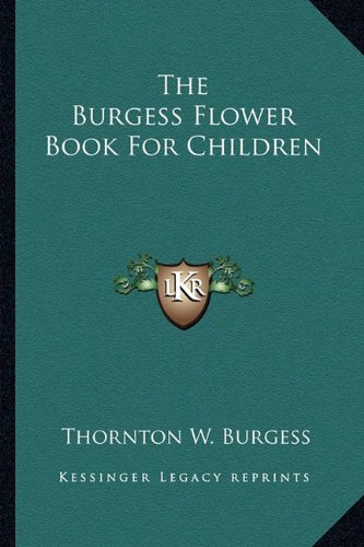 9781163172377: The Burgess Flower Book For Children