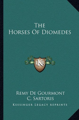 The Horses Of Diomedes De Gourmont, Remy